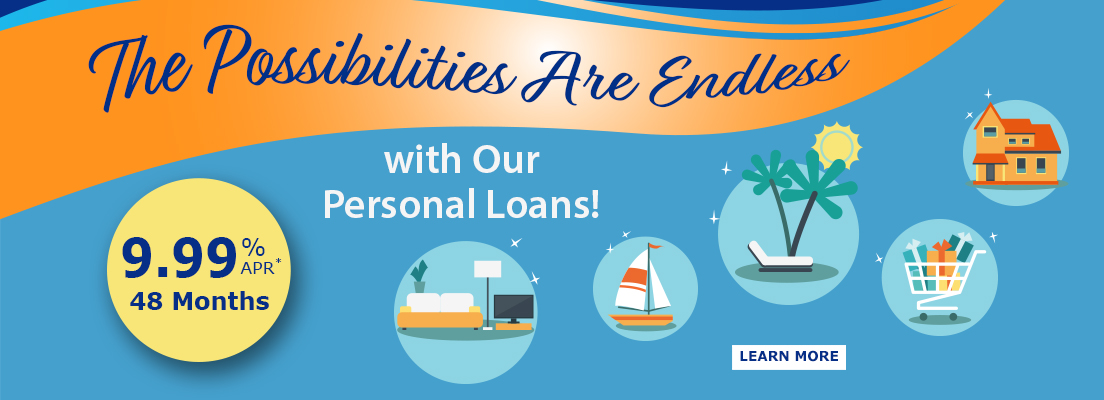 With Our Personal Loans The Possibilities Are Endless! Learn More!