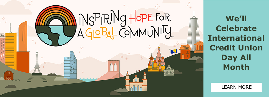 Credit Union Month -- Inspiring Hope for a Gloabl Community!